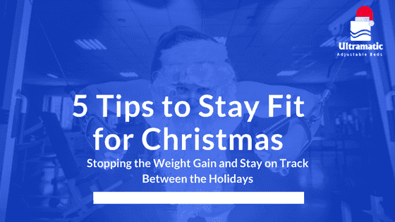 5 Tips to Stay Fit for Christmas