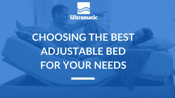 Choosing The Best Adjustable Bed For Your Needs