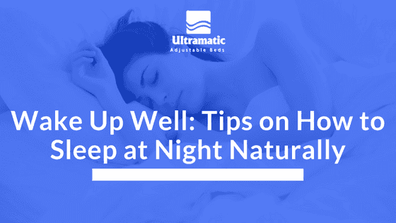Wake Up Well_ Tips on How to Sleep at Night Naturally
